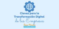 claves para la transformacion digital de las empresas opinion expertos marketing online
