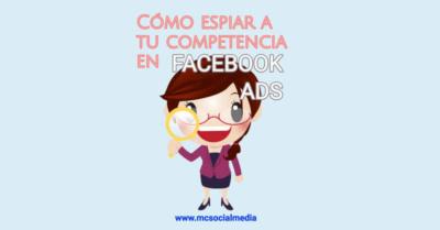 como espiar anuncios competencia en facebook ads descubre estrategia publicitaria empresas en facebook