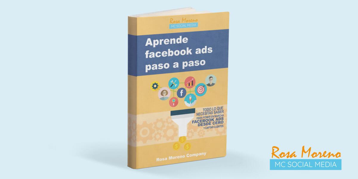 aprende facebook ads desde cero paso a paso ebook libro aprende publicidad facebook capta clientes leads