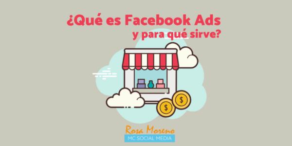 aprende facebook ads desde cero paso a paso que es y para que sirve facebook ads