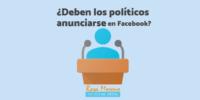 campañas publicitarias facebook para partidos politicos lideres politicos deben politicos anunciarse en facebook