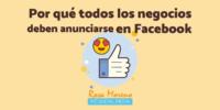 todos los negocios deben anunciarse Facebook anuncios facebook descubre todas las ventajas facebook ads